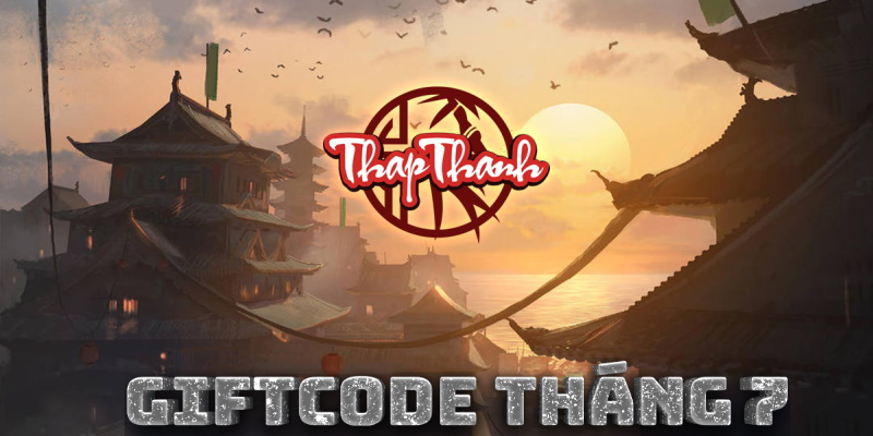 Giftcode từ Thapthanh tháng 7