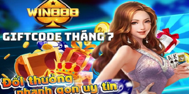 Giftcode tháng 7 từ Win888